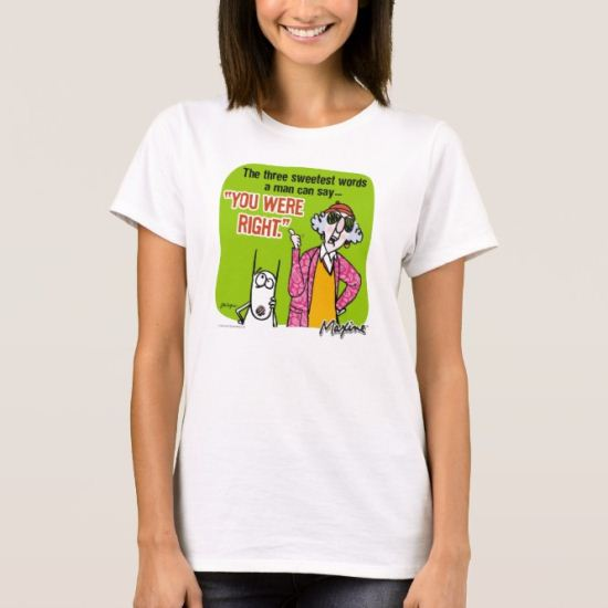 Maxine You Were Right T-Shirt