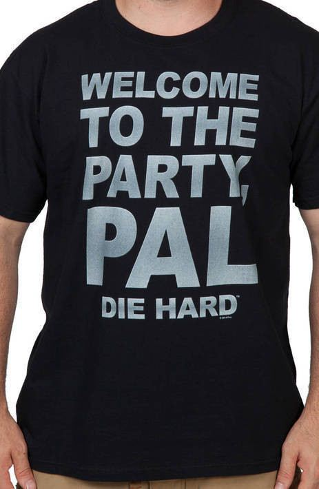 Welcome Die Hard Shirt