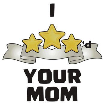 Clash of Clans - I Three Starred Your Mom - Gold Edition