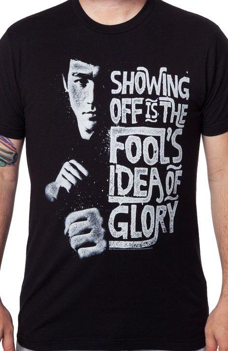 Fools Idea Of Glory Bruce Lee Shirt