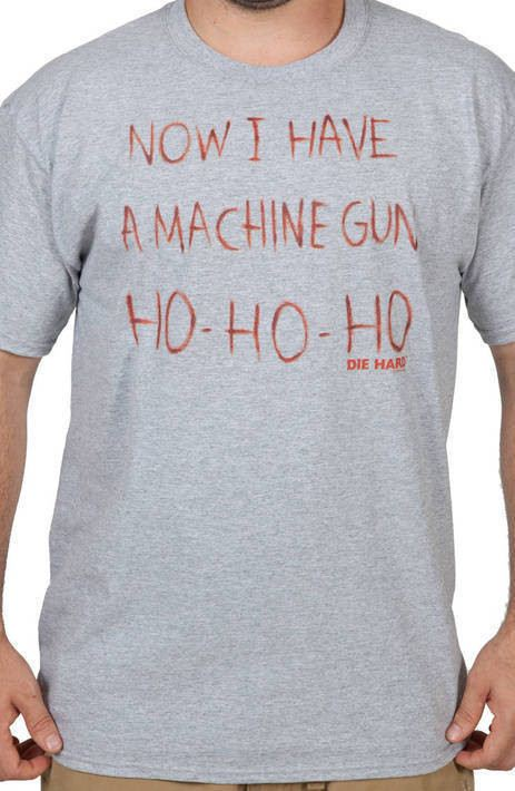 Ho Ho Ho Machine Gun Die Hard Shirt