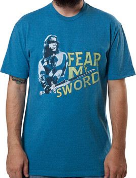 Fear My Sword Conan Shirt