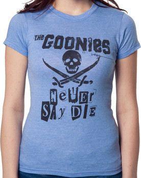 Ladies Goonies Never Say Die Shirt