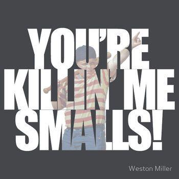 You're killin' me smalls! Sandlot Design
