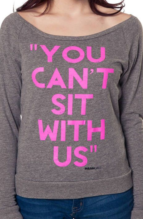 Can't Sit With Us Mean Girls Shirt