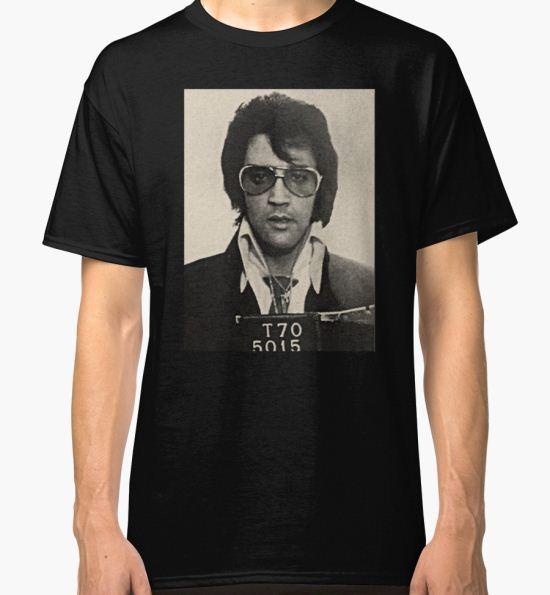 Elvis Presley mugshot Classic T-Shirt by BeenHadDesigns T-Shirt
