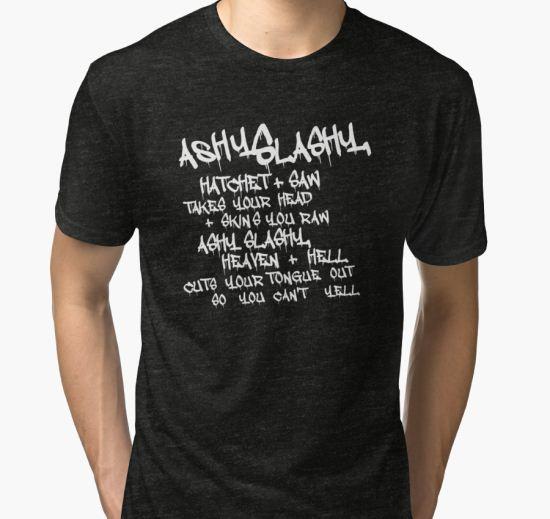 Ash vs The Evil Dead - ASHY SLASHY Tri-blend T-Shirt by Charlie-Cat T-Shirt