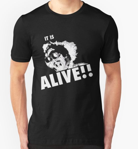 IT IS ALIVE!! T-Shirt by ARENA PIX T-Shirt
