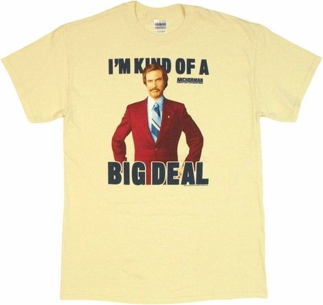 Anchorman Big Deal Ron T Shirt