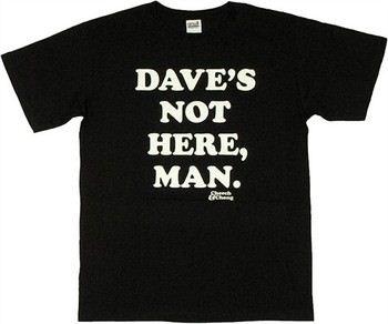 Cheech and Chong Dave's Not Here Man T-Shirt