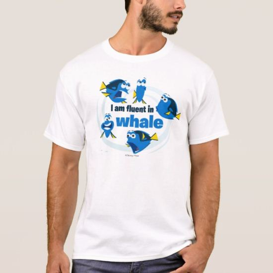 Dory   I am Fluent in Whale T-Shirt