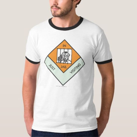 In Jail/ Just Visiting T-Shirt