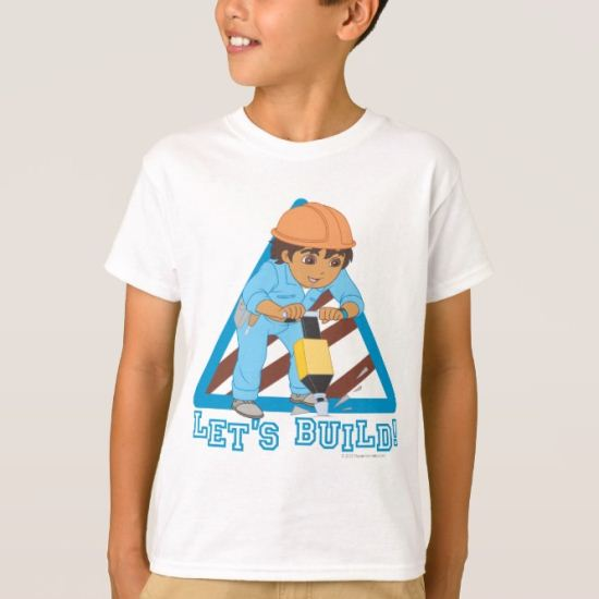Go Diego Go! |  Let's Build T-Shirt