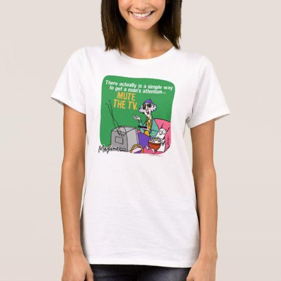 Maxine Mute the TV T-Shirt