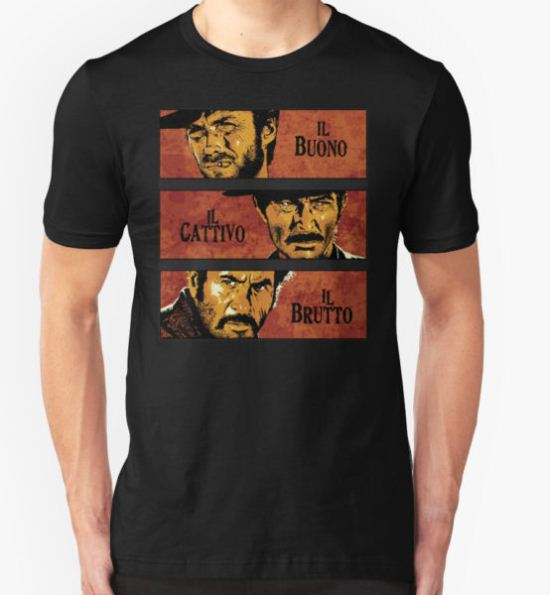 The Good, the Bad, and the Ugly T-Shirt by DudePal T-Shirt