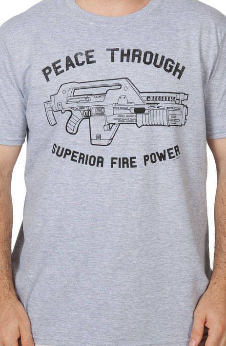 Peace Superior Fire Power Aliens Shirt