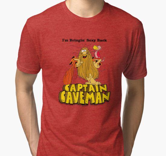 "Captain Caveman ""I'm Bringin' Sexy Back"" Tri-blend T-Shirt by susandstrock T-Shirt"
