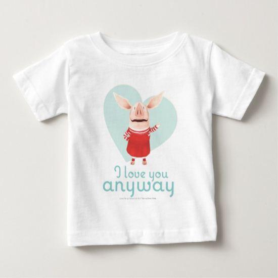 Olivia - I Love You Anyway Baby T-Shirt