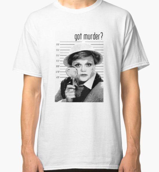 Got Murder? Classic T-Shirt by cointreat T-Shirt