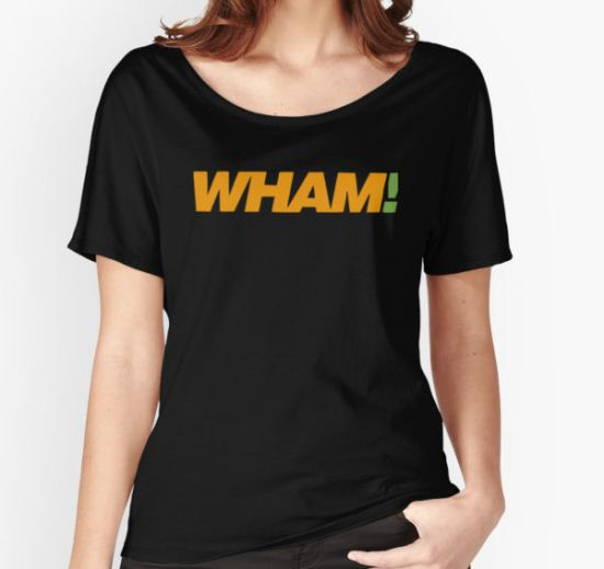 Wham! Women's Relaxed Fit T-Shirt by TERieves T-Shirt