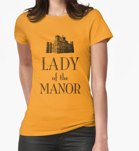 'Lady of the Manor' T-Shirt by earlofgrantham T-Shirt