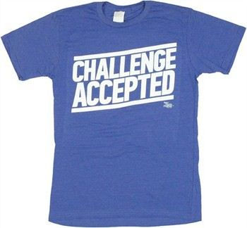 How I Met Your Mother Challenge Accepted T-Shirt Sheer