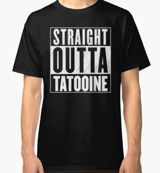 STRAIGHT OUTTA COMPTON - TATOOINE - STAR WARS  Classic T-Shirt by abatesuger T-Shirt