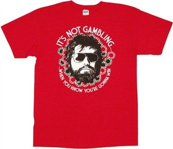 The Hangover It's Not Gambling When You Know You're Gonna Win T-Shirt