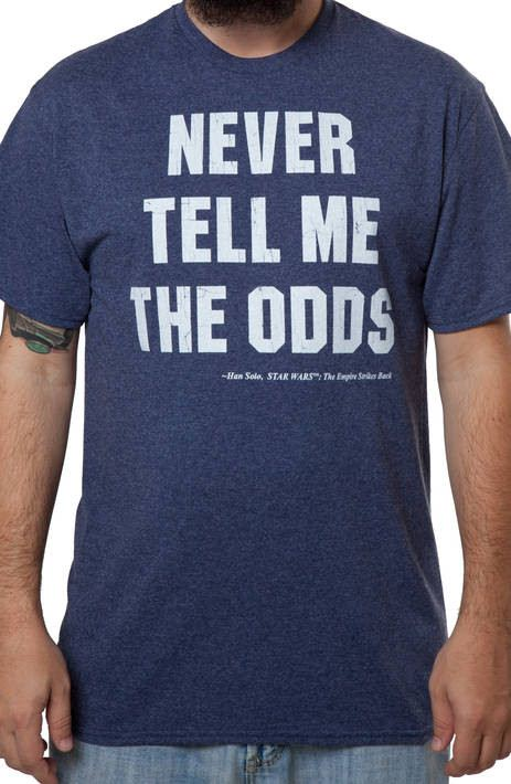 Never Tell Me The Odds Star Wars Shirt