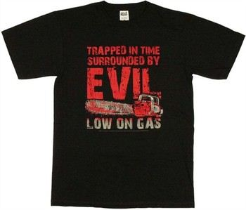 Army of Darkness Trapped in Time Surrounded By Evil Low on Gas T-Shirt