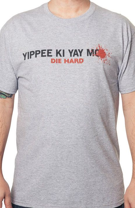Yippee Ki Yay Die Hard T-Shirt