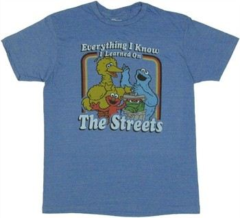 Sesame Street Everything I Know I Learned on the Streets T-Shirt Sheer