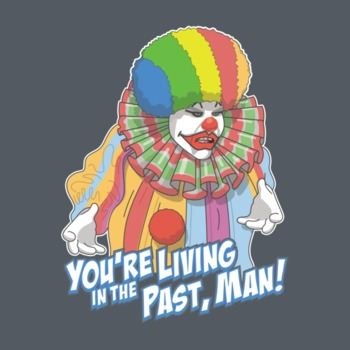 Eric The Clown Seinfeld You're Living In The Past, Man!