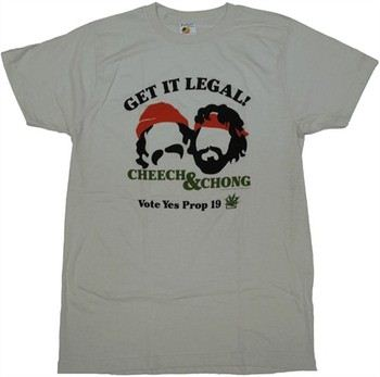 Cheech and Chong Get it Legal Vote Yes Prop 19 T-Shirt Sheer
