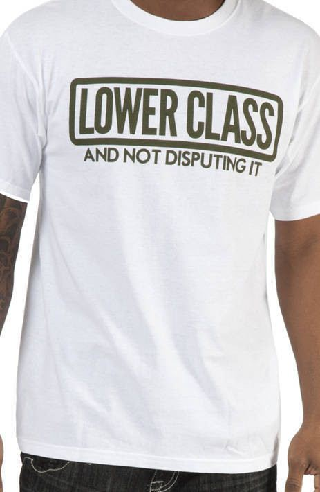 Lower Class Shirt