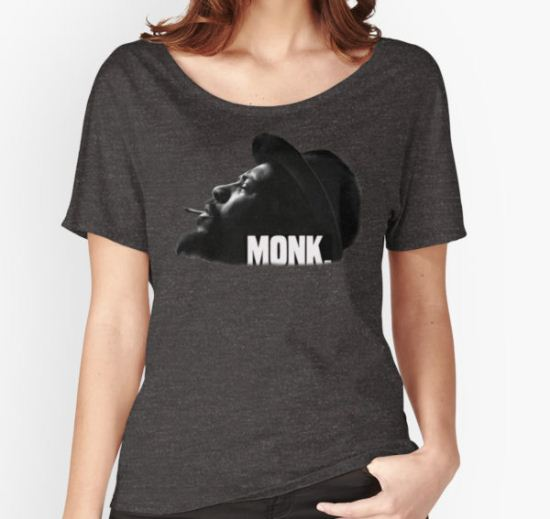 Thelonious Monk Women's Relaxed Fit T-Shirt by rdbbbl T-Shirt