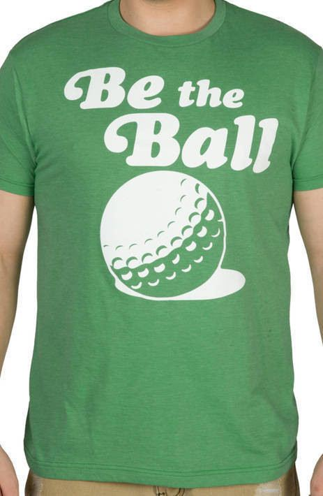 Be the Ball Caddyshack Shirt