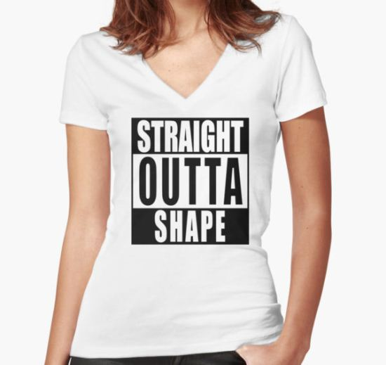 Straight Outta Shape Women's Fitted V-Neck T-Shirt by Weston Miller T-Shirt