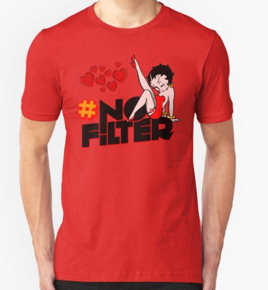 Betty Boop #NOFILTER T-Shirt by derelictdesigns T-Shirt