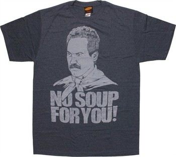 Seinfeld Soup Nazi No Soup For You T-Shirt Sheer