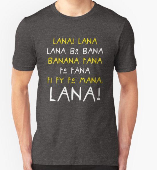 lana banana quote T-Shirt by raysaliana T-Shirt