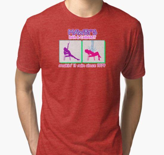 Flashdance Mawby's Bar and Cabaret Tri-blend T-Shirt by markdwaldron T-Shirt