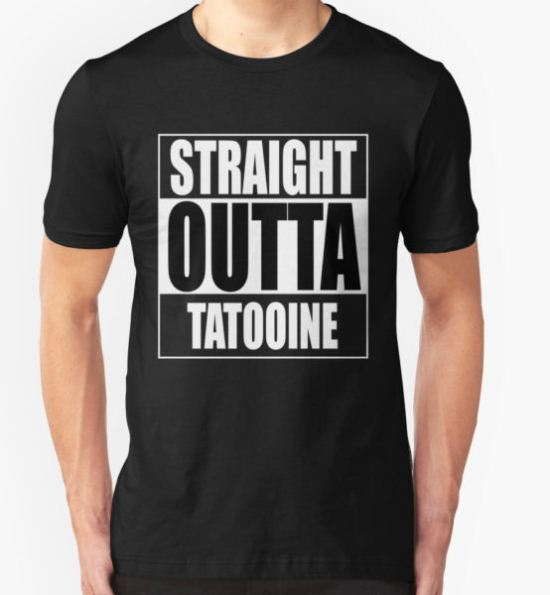 Straight OUTTA Tatooine - Star Wars T-Shirt by welikestuff T-Shirt