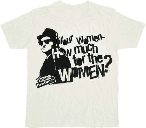 Blues Brothers How Much Women T-shirt