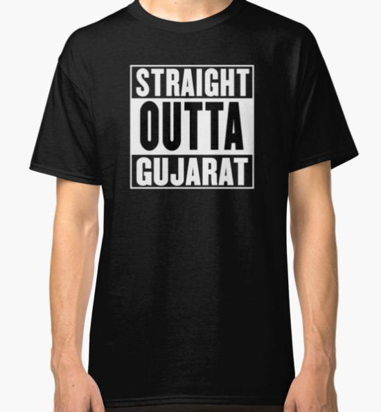 Straight Outta Gujarat  Classic T-Shirt by gujjuevolution T-Shirt