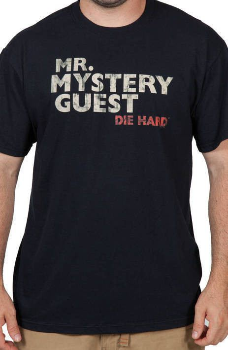 Mr Mystery Guest Die Hard Shirt