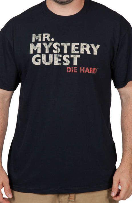 Mr Mystery Guest Die Hard Shirt