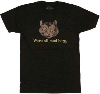 Alice in Wonderland We're All Mad Here T-Shirt Sheer