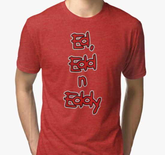 Ed Edd n Eddy Tri-blend T-Shirt by jokoer-SERKA T-Shirt