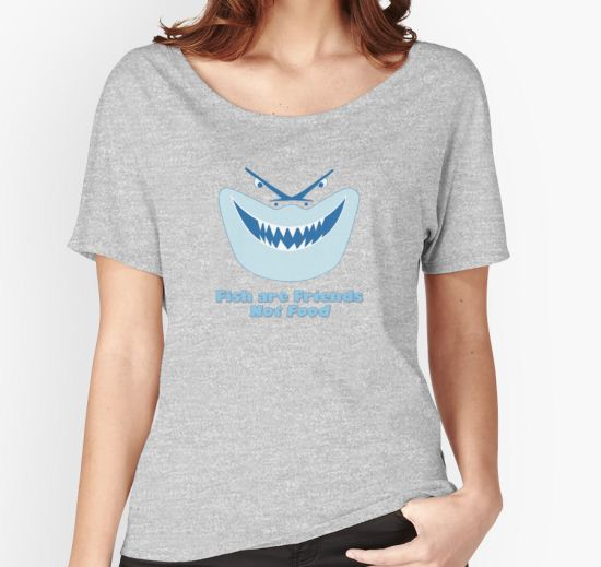Fish Are Friends Not Food Women's Relaxed Fit T-Shirt by chloe24k T-Shirt